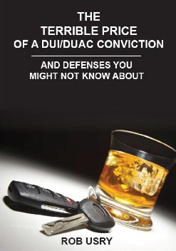 Get Your Free Copy of Our DUI/DUAC Defense Book Today!
